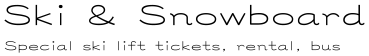 Ski & Snowboard Tickets, Rental, Bus
